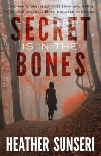 Secret is in the Bones by Heather Sunseri