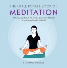 The Little Pocket Book of Meditation by Stephanie Brookes