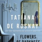 Flowers of Darkness by Tatiana de Rosnay
