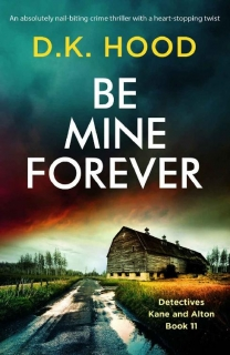 Be Mine Forever by D.K. Hood