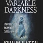A Variable Darkness: 13 Tales by John McIlveen