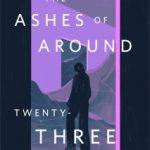 The Ashes of Around Twenty-Three Strangers by Jeremy Packert Burke