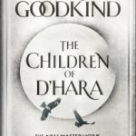 The Children of D'Hara by Terry Goodkind
