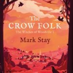 The Crow Folk by Mark Stay