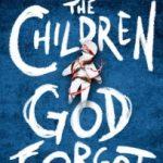 The Children God Forgot by Graham Masterton