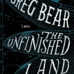The Unfinished Land by Greg Bear