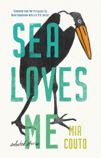 Sea Loves Me: Selected Stories by Mia Couto