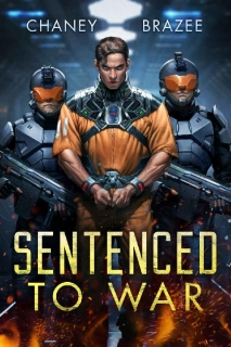 Sentenced to War by J.N. Chaney, Jonathan Brazee