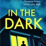 In The Dark by Vikki Patis