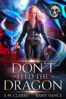 Don't Feed the Dragon by S. W. Clarke, Ramy Vance