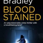 Blood Stained by Rebecca Bradley