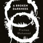 A Broken Darkness by Premee Mohamed