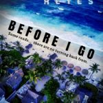 Before I Go by Marie Reyes