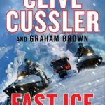 Fast Ice by Clive Cussler, Graham Brown