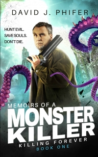 Memoirs of a Monster Killer by David J. Phifer