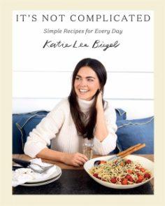 It's Not Complicated by Katie Lee Biegel