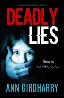 Deadly Lies by Ann Girdharry