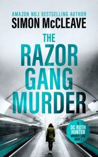 The Razor Gang Murder by Simon McCleave