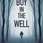 The Boy in the Well by Dan Clark
