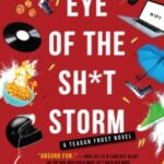 Eye of the Sh*t Storm by Jackson Ford