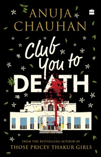 Club You to Death by Anuja Chauhan