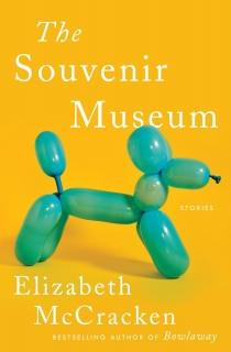 The Souvenir Museum by Elizabeth McCracken