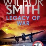 Legacy of War by Wilbur Smith