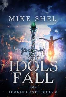 Idols Fall by Mike Shel