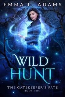 Wild Hunt by Emma L. Adams