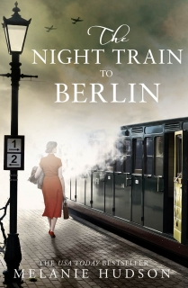 The Night Train to Berlin by Melanie Hudson