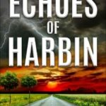 Echoes of Harbin by John Baxter King