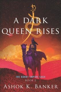 A Dark Queen Rises by Ashok K. Banker