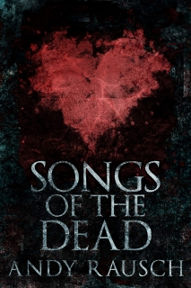 Songs Of The Dead Anthology by Andy Rausch