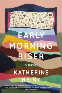 Early Morning Riser by Katherine Heiny