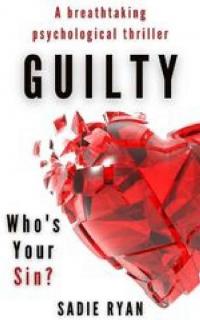 Guilty by Sadie Ryan