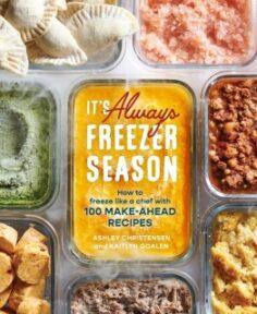 It's Always Freezer Season by Ashley Christensen, Kaitlyn Goalen