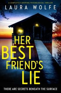 Her Best Friend's Lie by Laura Wolfe