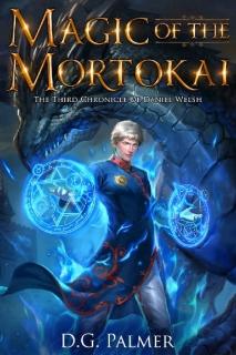 Magic of The Mortokai by D.G. Palmer