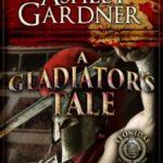A Gladiator's Tale by Ashley Gardner