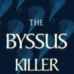 The Byssus Killer by Charles Tucker