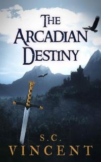 The Arcadian Destiny by S.C. Vincent