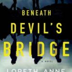 Beneath Devils Bridge by Loreth Anne White