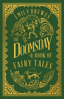 The Doomsday Book of Fairy Tales by Emily Brewes