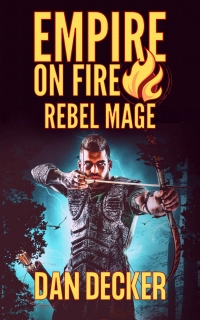 Rebel Mage by Dan Decker