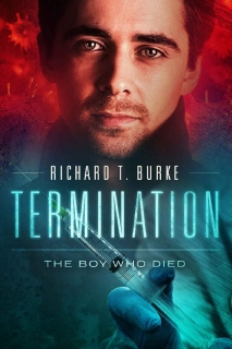 Termination: The Boy Who Died by Richard T. Burke