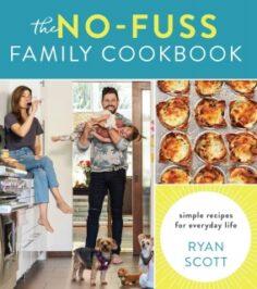 The No-Fuss Family Cookbook by Ryan Scott