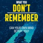 What You Don't Remember by Kirsty Cooper, Steve Johnson