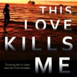 This Love Kills Me by A.B. Whelan