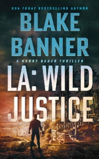 LA: Wild Justice by Blake Banner