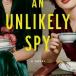 An Unlikely Spy by Rebecca Starford
